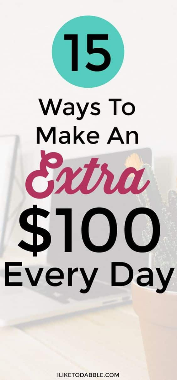 15+ ways to make an extra $100 every day. Make extra money. Side hustle. Work from home. Make money blogging. Money making tips. Make money now to save for later. Make an extra $100 every day. #makemoneyonline #makemoney #sidehustle #financialfreedom #frugal #thriftyliving #sidegig
