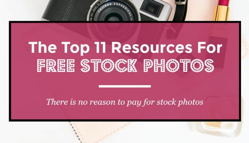 The Top 11 Resources For Free Stock Photos