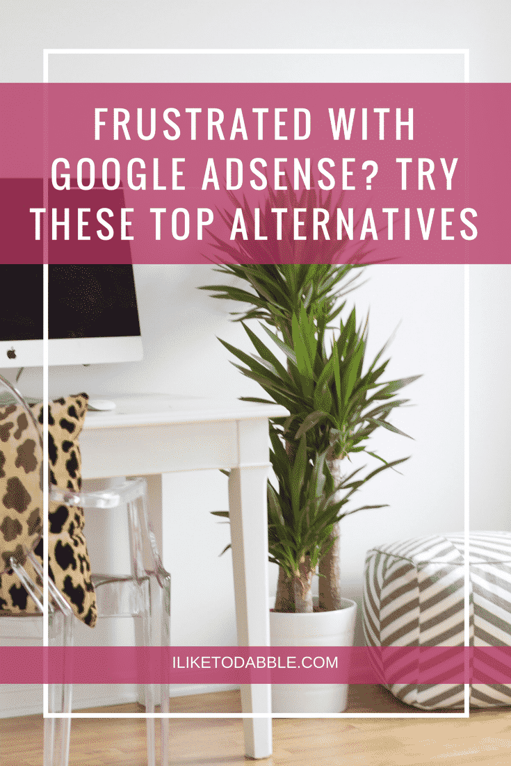 Frustrated With Google AdSense? Try These Top Alternatives