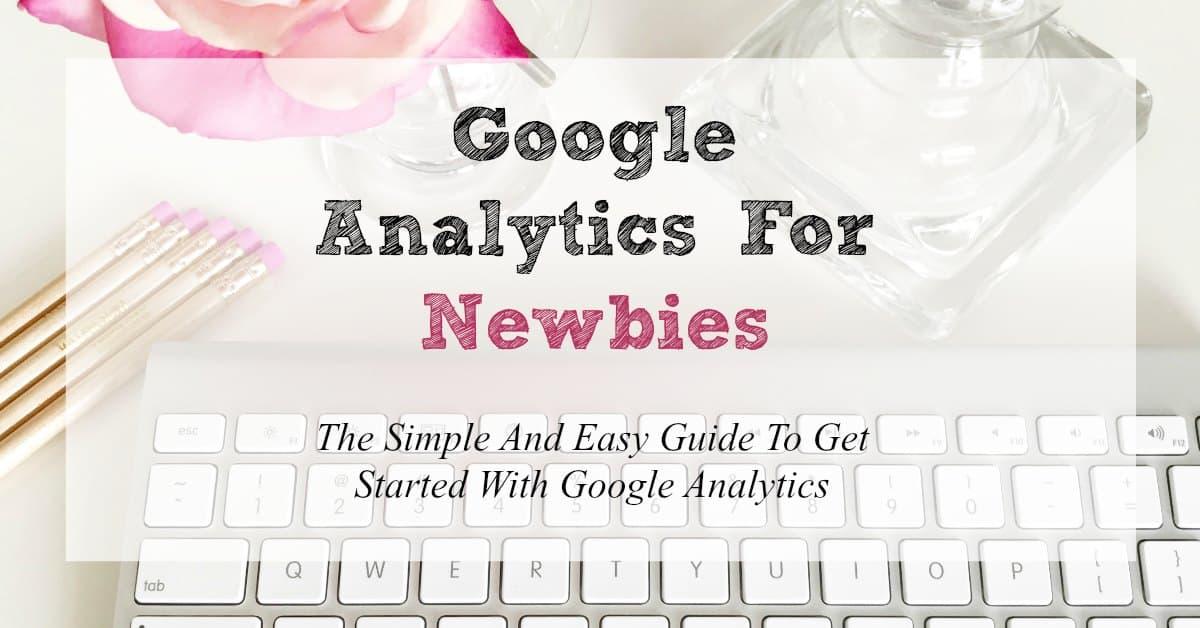 Google Analytics For Newbies