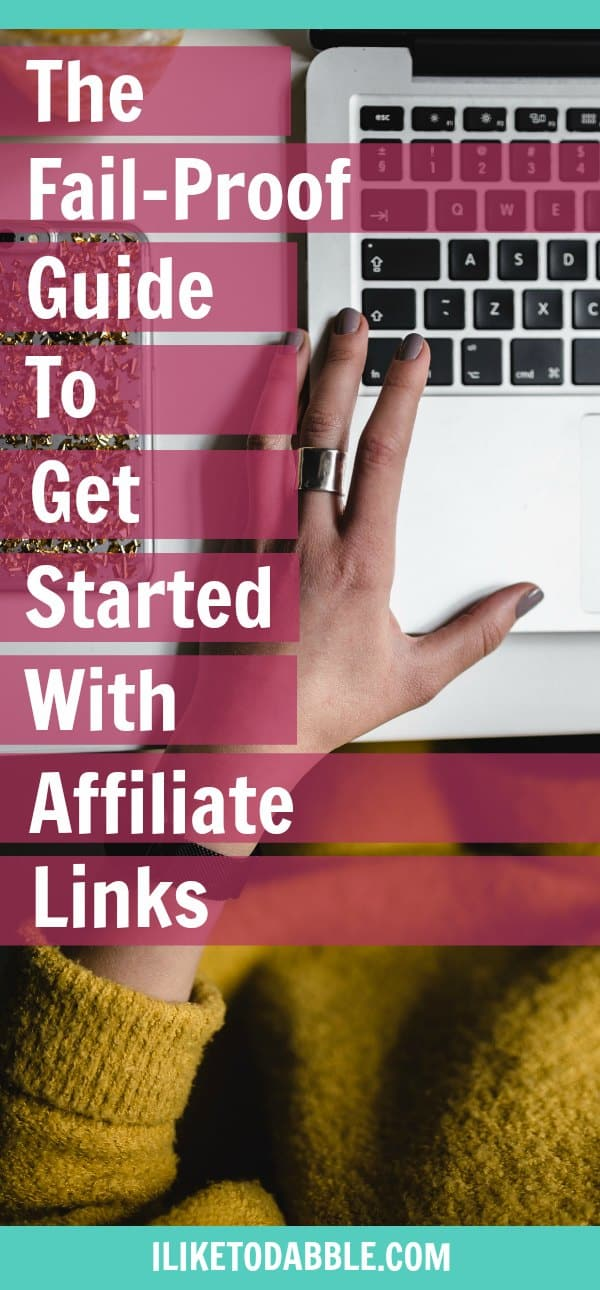 The Fail-Proof Guide To Get Started With Affiliate Links