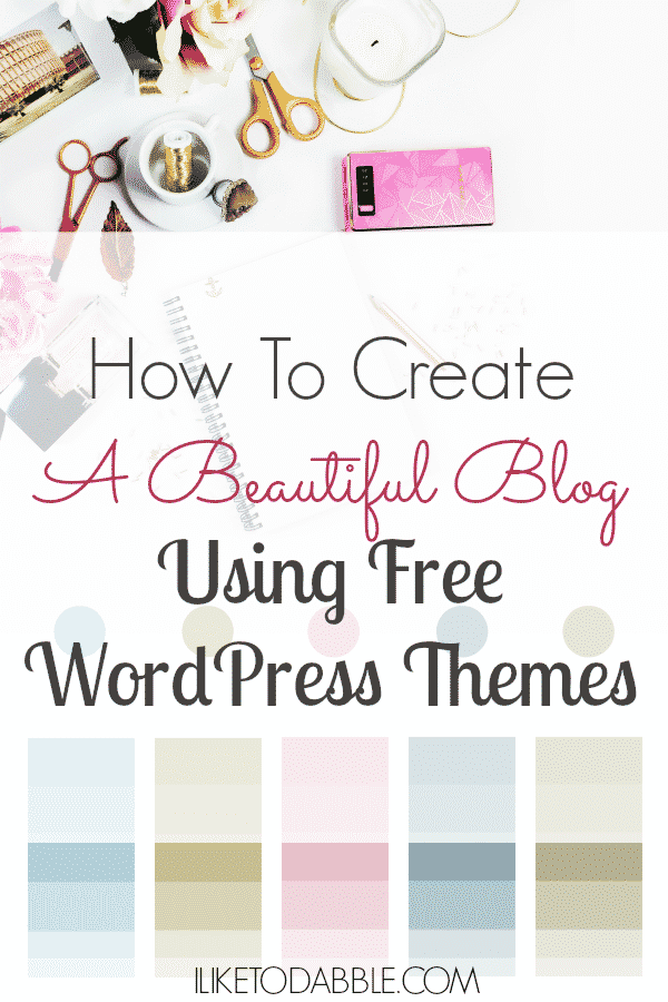 How To Create A Beautiful Blog Using Free WordPress Themes