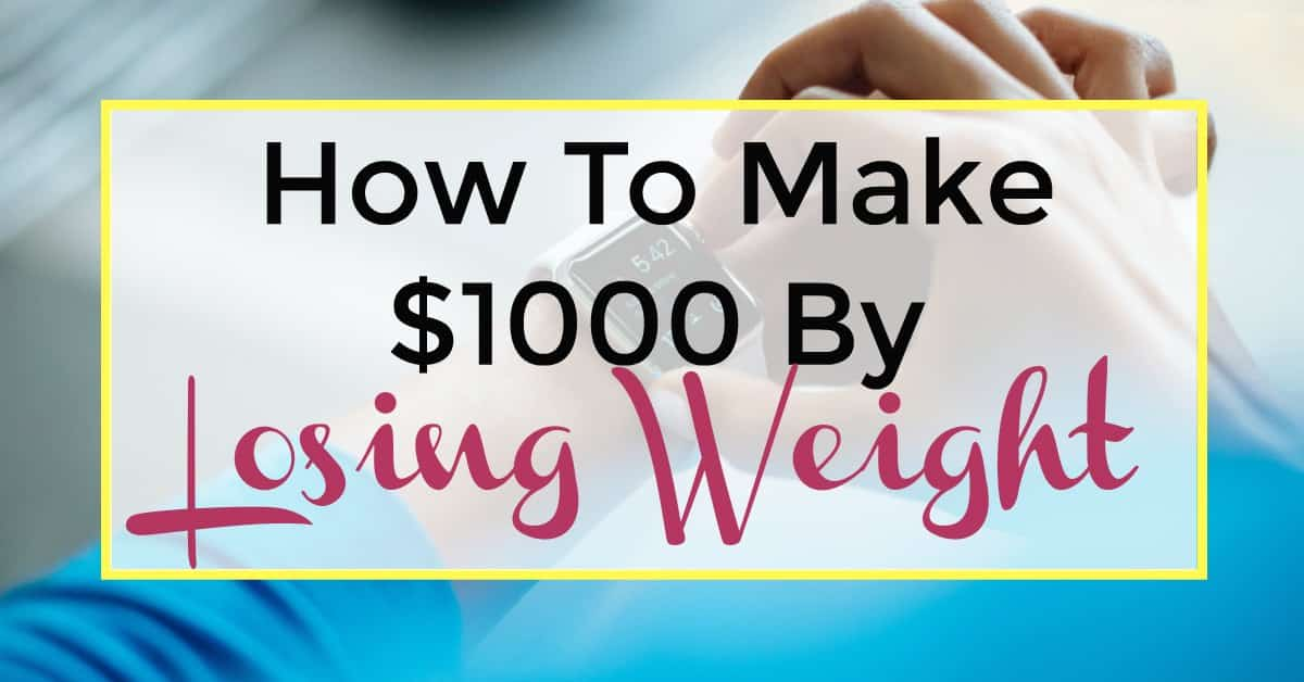 make $1000 by losing weight