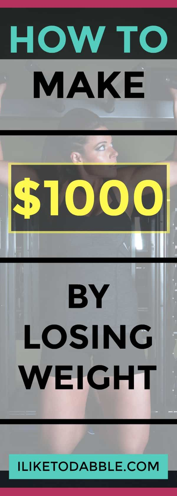 How To Make $1000 By Losing Weight