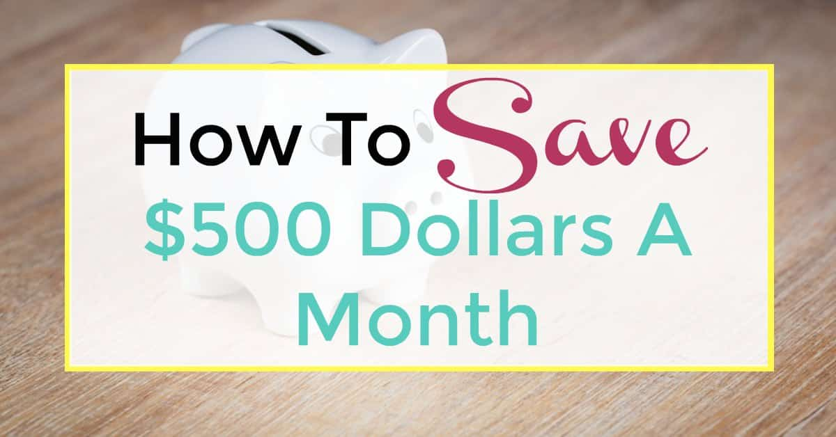 save $500 dollars a month