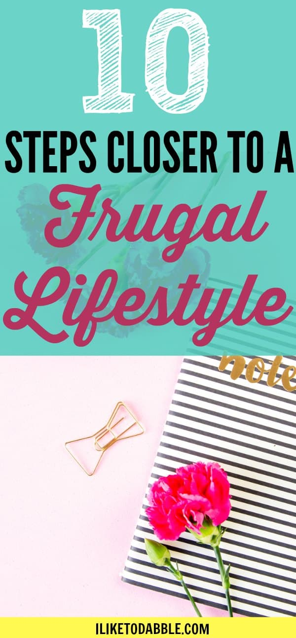 10 steps closer to a frugal lifestyle. Frugal lifestyle. Frugal living. Frugal and thrifty living. Finance. Saving money. Making money.