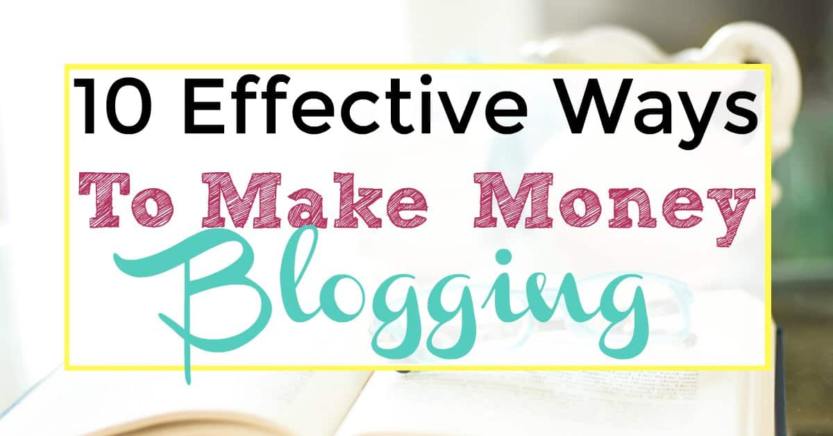 effective ways to make money blogging