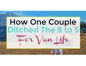 How one couple ditched the 9 to 5 for van life featured image
