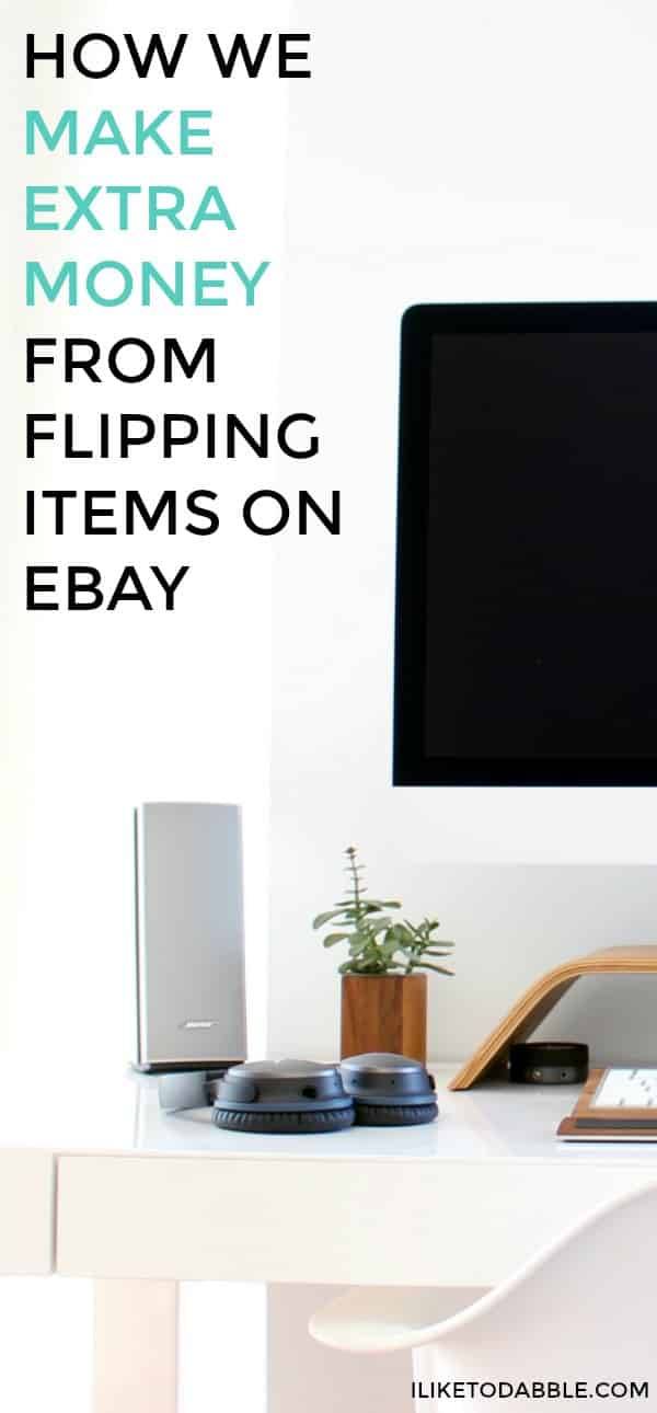 How We Make Extra Money From Flipping Items On Ebay
