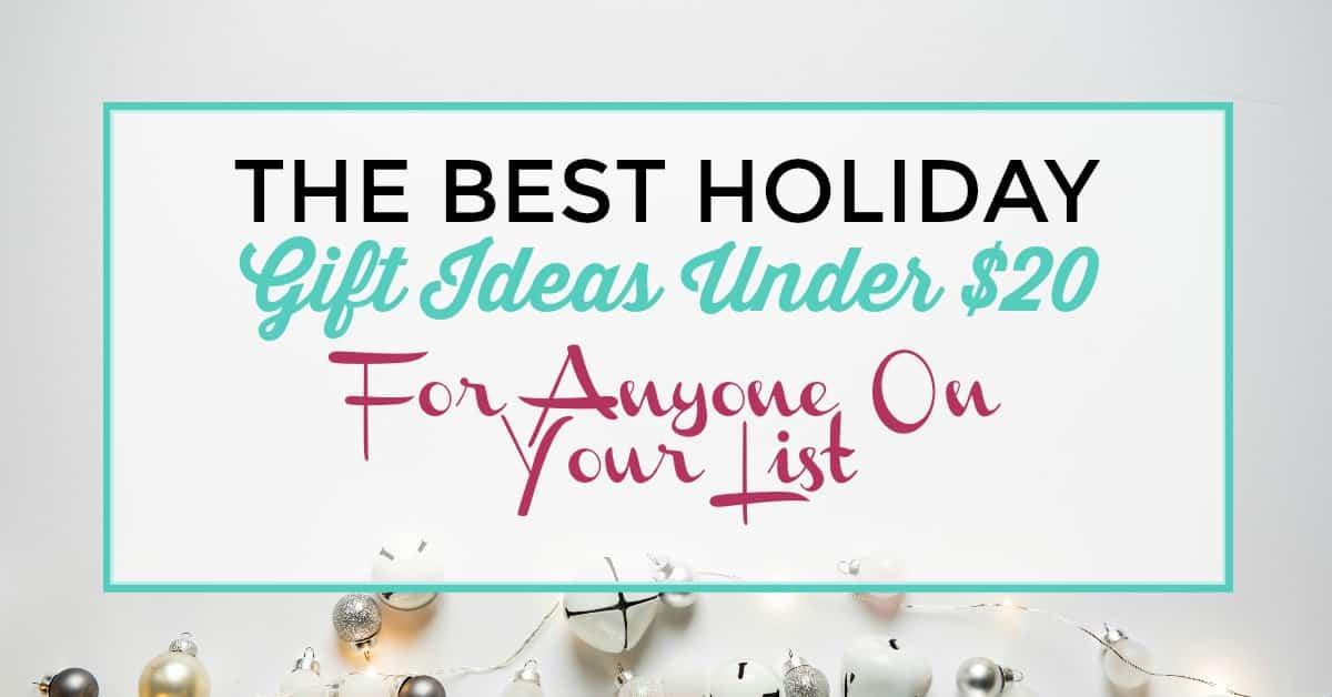 The best holiday gift ideas under 20 for anyone on your for Best christmas vacation ideas