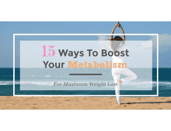 15 Ways To Boost Your Metabolism