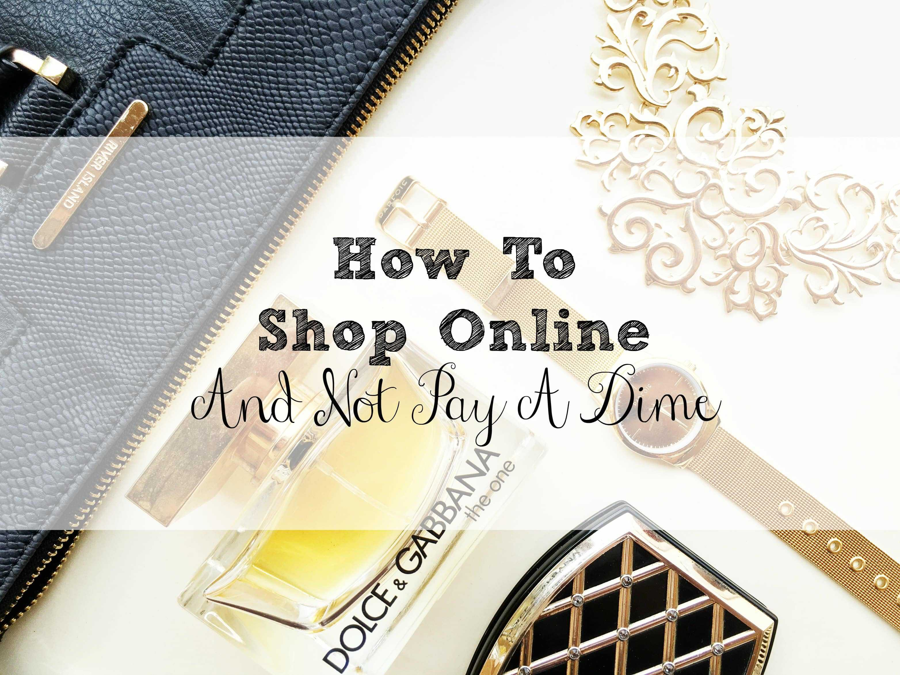 How To Shop Online And Not Pay A Dime