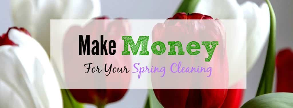 """Rosebuds in the background on wording that states """"Make Money for Your Spring Cleaning"""""""