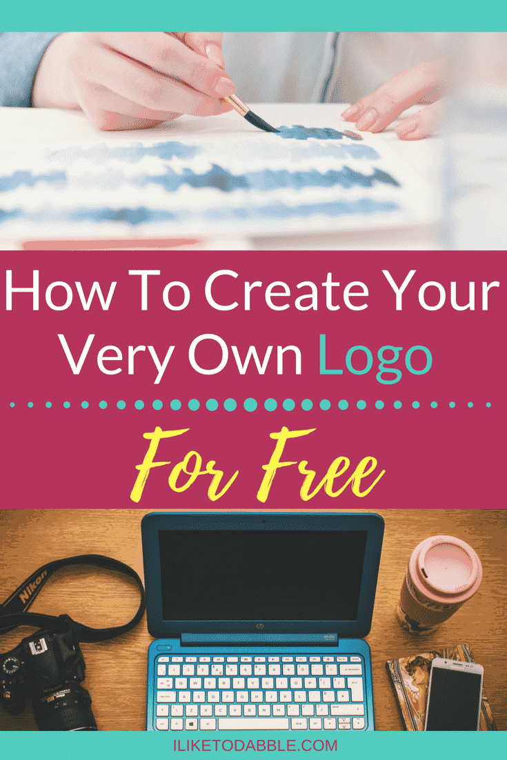 How To Create Your Very Own Logo For Free Iliketodabble