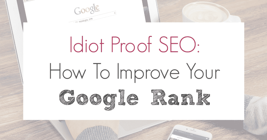 Idiot Proof SEO