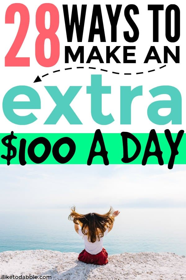 28 ways to make an extra $100 every day. Ways to make extra money. Side hustle ideas. Ideas to earn extra money online. Passive income ideas. #makeextramoney #sidehustleideas