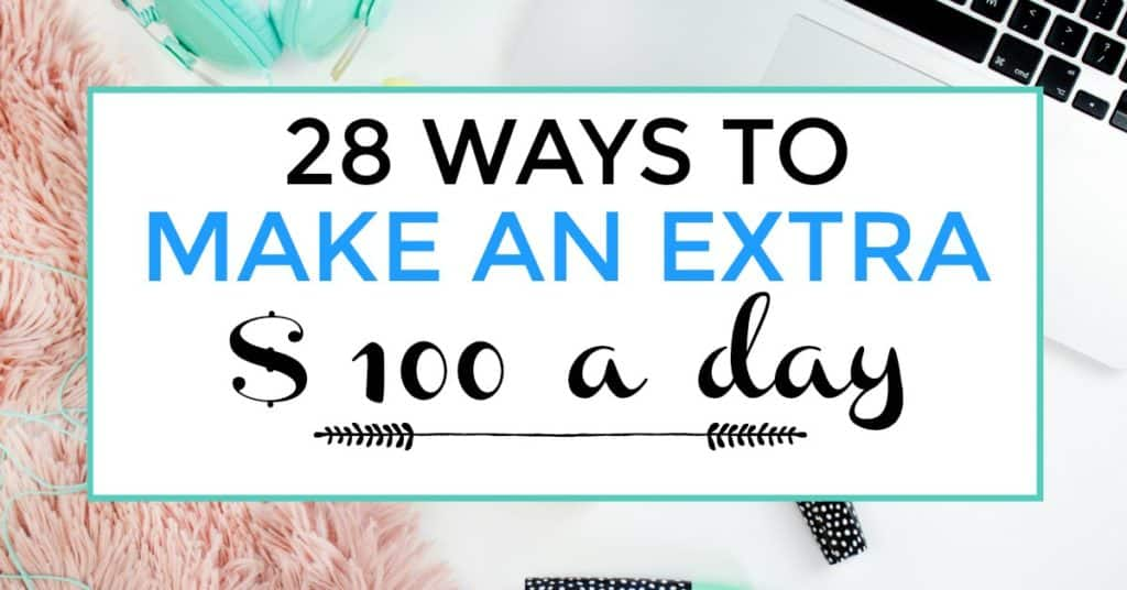 ways to make extra money. make an extra 100 a day