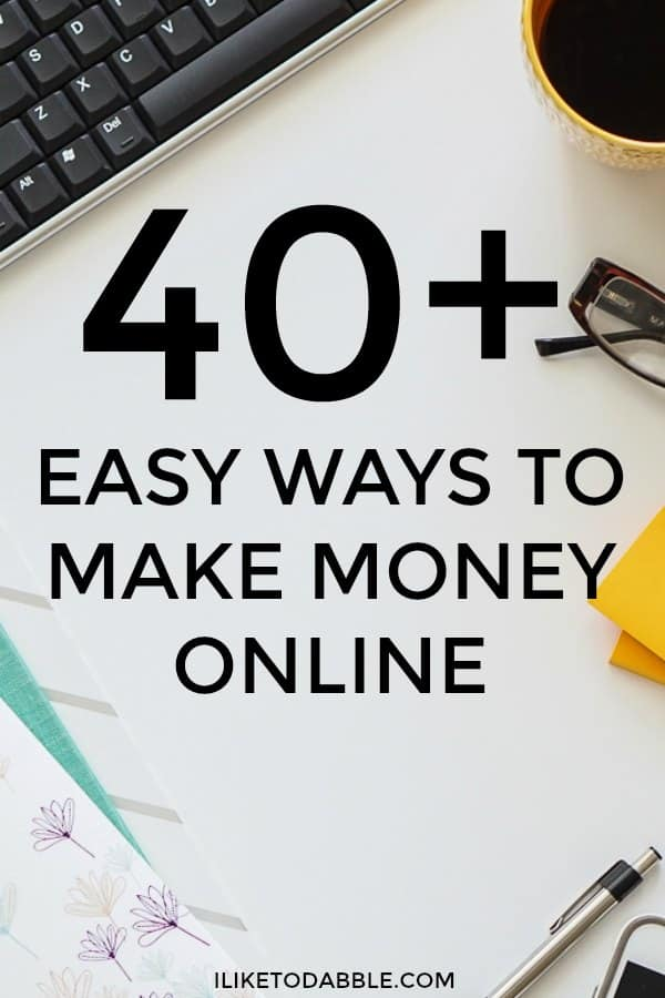 40+ easy ways to make money online. Easy ways to make extra money. make extra money. make more money. finance. save money. frugal. money matters. smart with your money. side hustle.