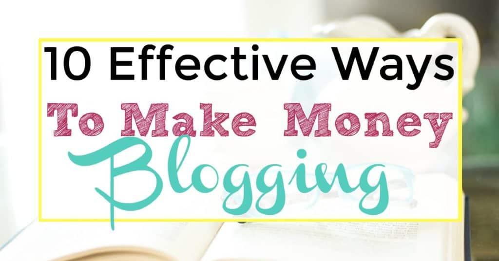 effective ways to make money blogging
