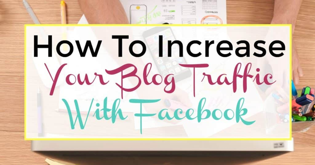 How to Increase Your Blog Traffic With Facebook