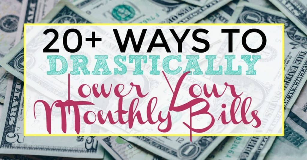 20+ Ways To Lower Your Monthly Bills
