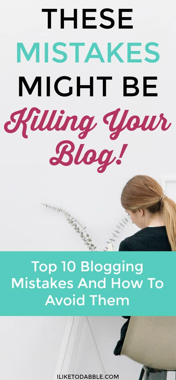 TOP 10 blogging mistakes and how to avoid them. Boost your blog. Blogging success. Tips for bloggers. Blogging 101. How to blog. #boostyourblog #blogging101 #bloggingmistakes #tipsforbloggers #howtoblog #blogtools