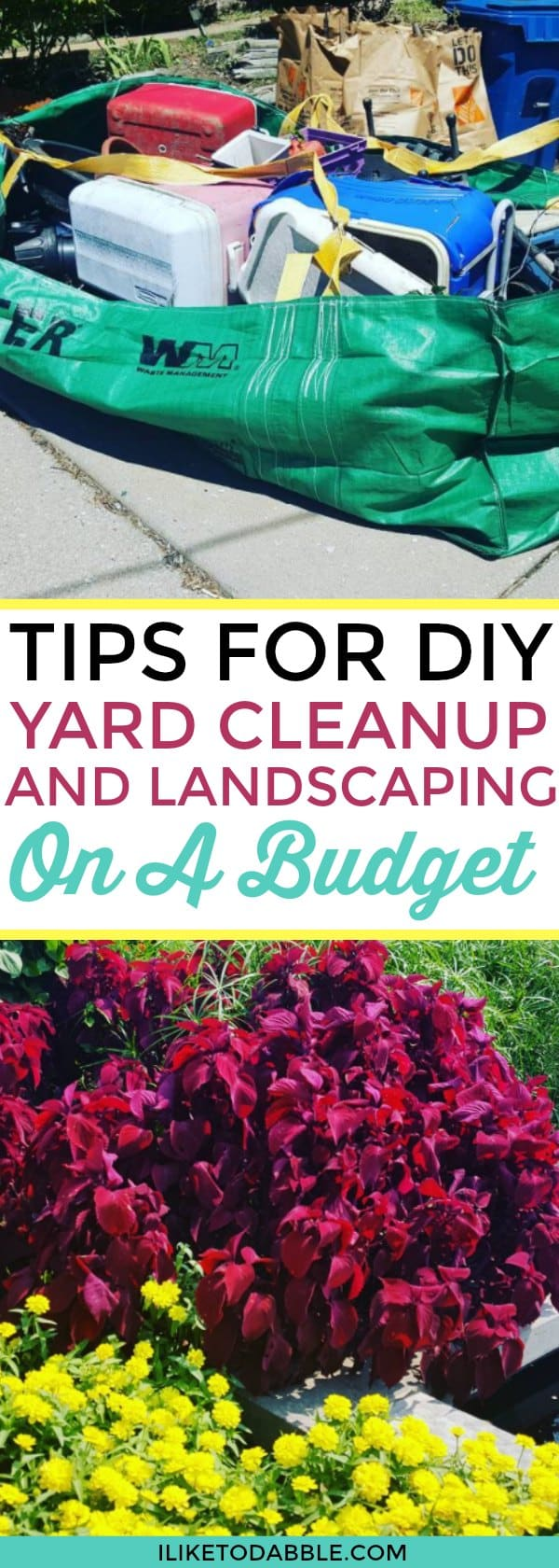 Tips for diy yard cleanup and landscaping on a budget. Cheap landscaping ideas. Landscaping on a budget. Budgeting tips. Frugal and thirfty living. Saving money. Home and garden. Home improvement. #budgetingtips #homeandgarden #yardcleanup #landscaping #landscapingforcheap