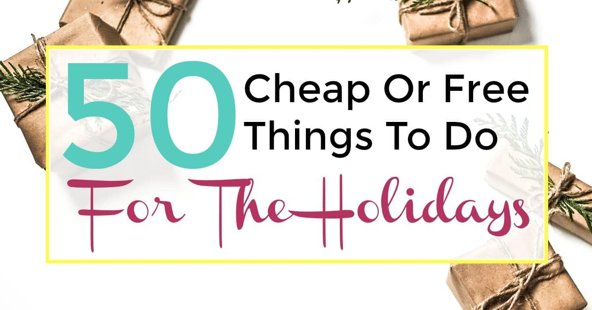 50 cheap or free things to do for the holidays