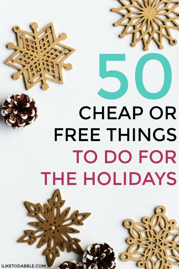 50 cheap or free things to do for the holidays. Frugal and thrifty living. Holiday budget. Holiday deals. Gift ideas. Holiday crafts. Save money during the holidays. Black Friday. Cyber week. Cyber Monday. #cheaporfree #thingstodofortheholidays #frugalholidays #thriftyholidays #holidayideas #giftideas