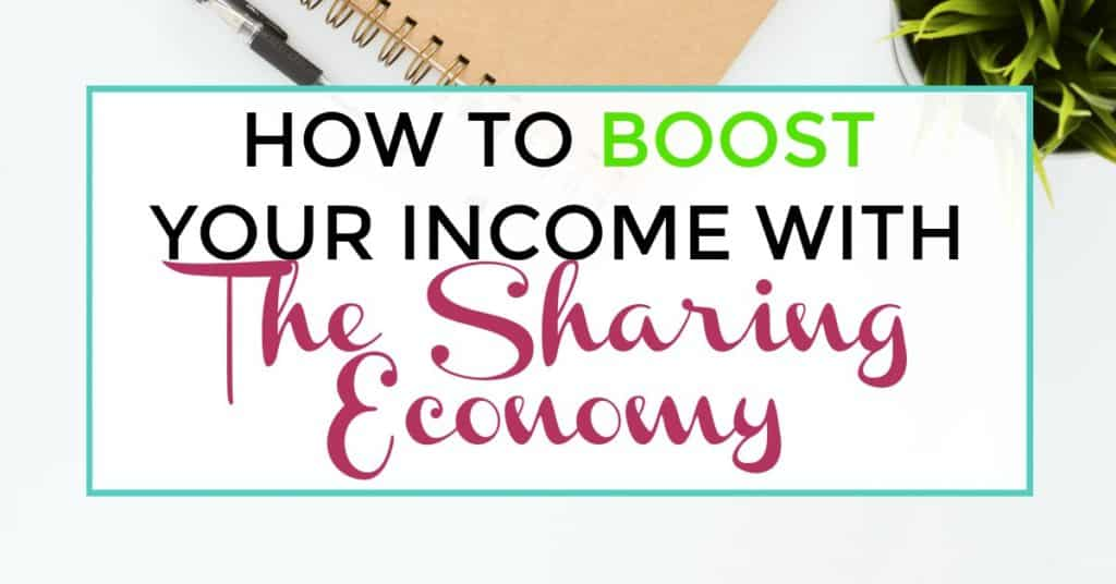 how to boost your income with the sharing economy