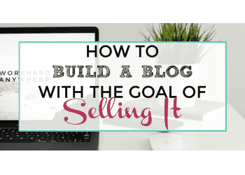 build a blog with the goal of selling it