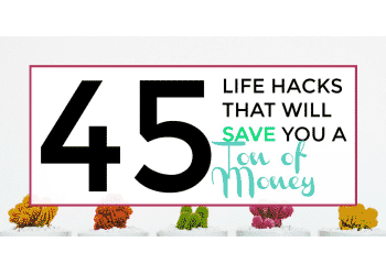 life hacks that will save you a ton of money