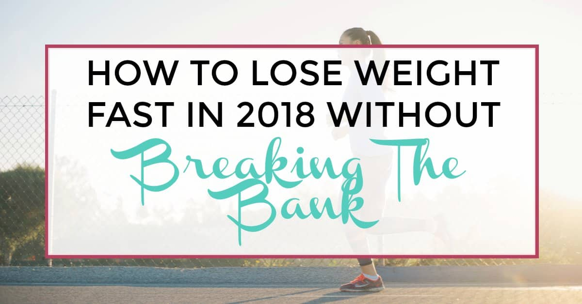 lose weight fast in 2018