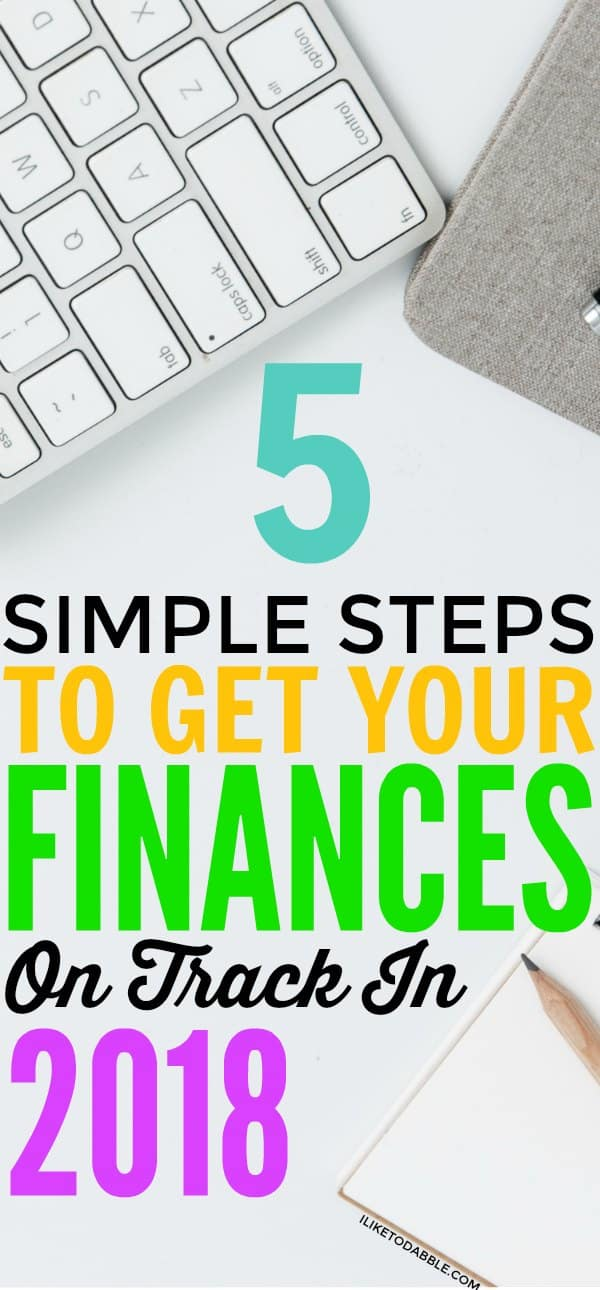 Financial Freedom. 5 simple steps to get your finances on track in 2018. How to get my finances on track. Financial planning. Ways to organize finances. Frugal and thrifty living. Plan for the future. #finance #frugal #financialtips