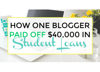 How One Blogger Paid Off $40,000 In Student Loans