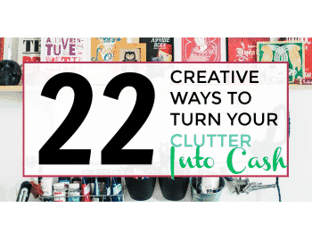 ways to turn your clutter into cash