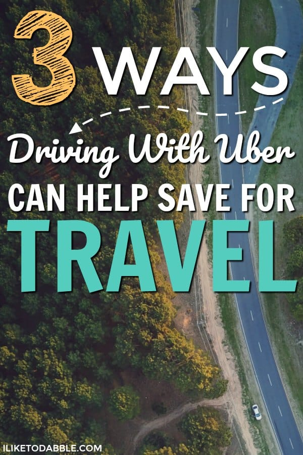 Driving with Uber. Save for travel. Ways to save for travel. Side hustle. Cheap travel ideas. Frugal living. #drivingwithuber #savefortravel #sidehustle