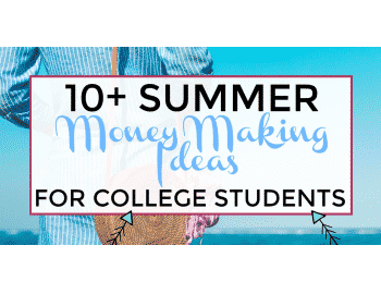 summer money making ideas for college students.