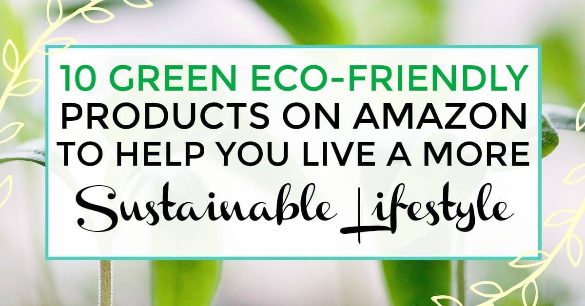 green eco-friendly products on amazon - sustainable lifestyle