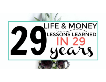29 life and money lessons learned in 29 years