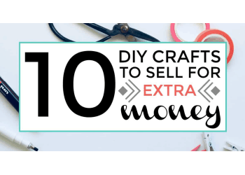 10 DIY Crafts To Sell For Extra Money