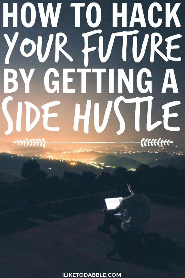 Side Hustling. Hack your future by getting a side hustle. Side hustle to pay off debt. Side hustle to financial freedom. #sidehustle #hackyourfuture #financialfreedom #payoffdebt