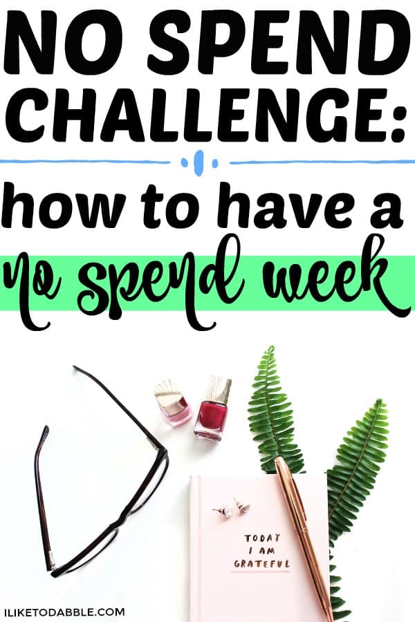 No spend week challenge. No spend challenge: how to have a no spend week challenge. How to have a no spend month. How to budget. How to save more money. #nospendchallenge #nospendweek #nospendday #nospendmonth