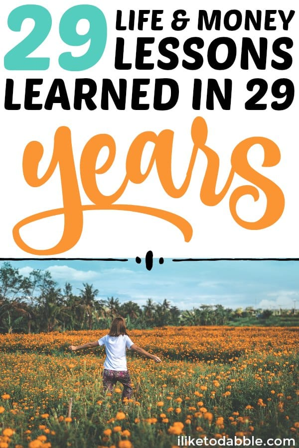 29 life and money lessons learned in 29 years. Creative money tips. Life hacks. Step outside your comfort zone. #lifelessons #lifehacks #moneytips #lifeandmoneylessons #lessonslearned