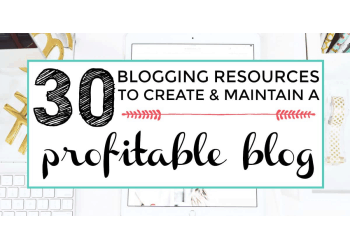 blogging for beginners 30 blogging resources to create and maintain a profitable blog featured image