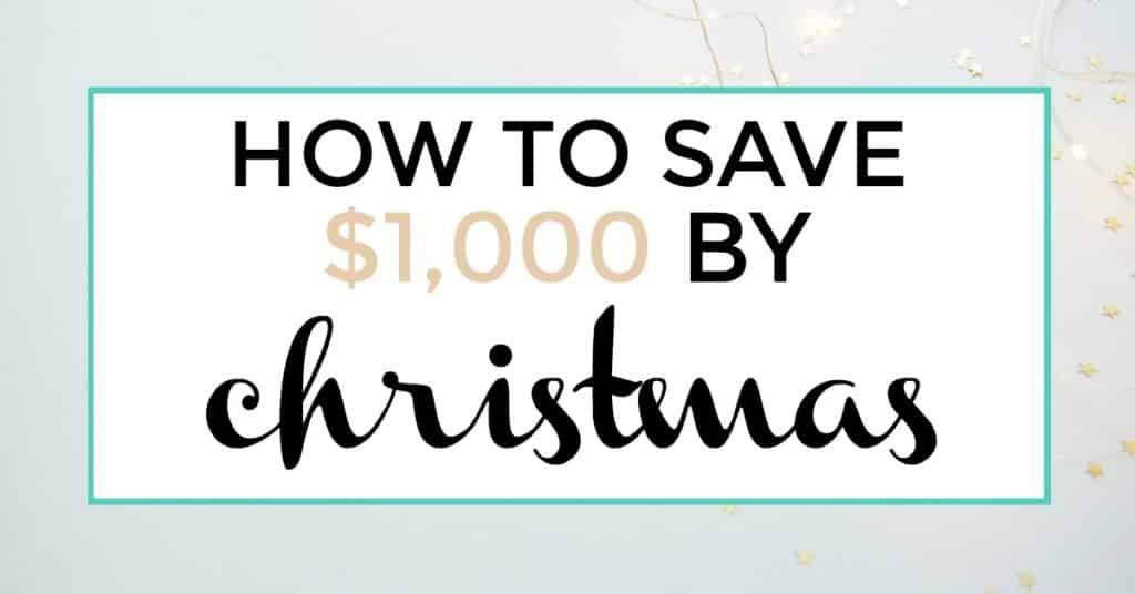 How to save $1000 by Christmas by Christmas featured image