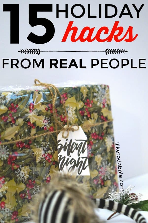 15 holiday hacks from real people. 15 bloggers share their top sanity saving holiday hacks. Holiday baking hacks. Holiday gift hacks. Gift ideas. #holidayhacks #giftideas