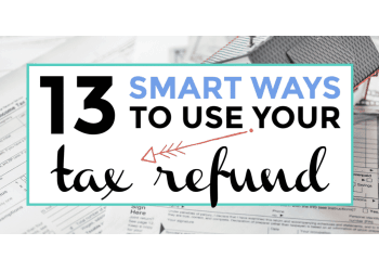 13 smart ways touse your tax refund featured image with title text