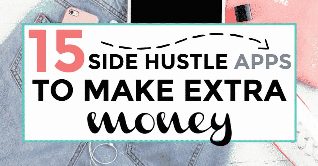 15 Side Hustle Apps to Make Extra Money - iliketodabble