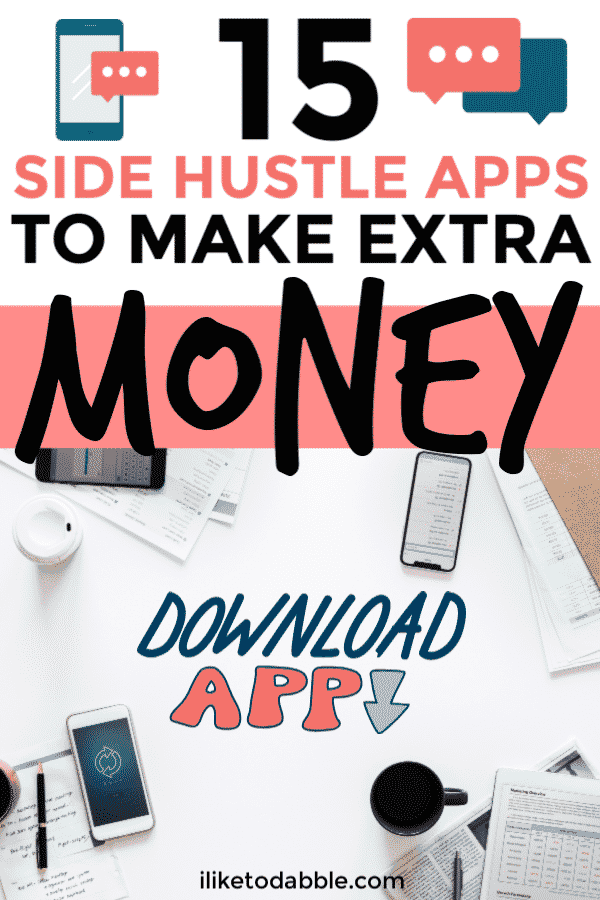 Side hustle apps to make extra money. Make money from your smartphone. Money making apps. Make money online. #sidehustleapps #makemoney #sidehustle